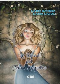 Le Le eredi del faro sepolto - Baviera Ilaria Davoli Ilaria - wuz.it