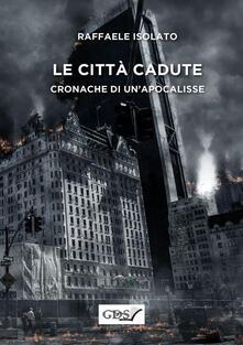Le città cadute. Cronache di unapocalisse.pdf