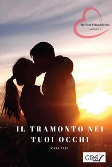 Il tramonto nei tuoi occhi. My best friends series. Vol. 1.pdf