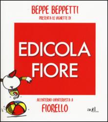 Criticalwinenotav.it Beppe Beppetti presenta le vignette di Edicola Fiore Image