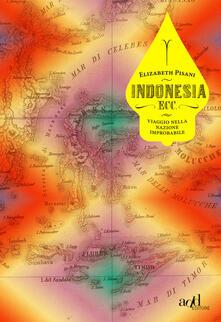 Indonesia ecc. Viaggio nella nazione improbabile - Elizabeth Pisani - copertina