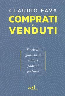 Comprati e venduti. Storie di giornalisti, editori, padrini, padroni.pdf