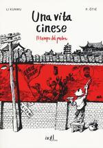 Una vita cinese. Vol. 1: tempo del padre, Il.