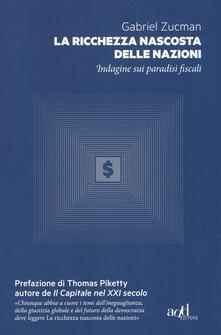 La ricchezza nascosta delle nazioni. Indagine sui paradisi fiscali - Gabriel Zucman - copertina