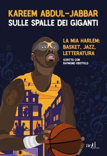 Sulle spalle dei giganti. La mia Harlem: basket, jazz, letteratura.pdf