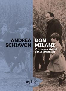 Don Milani. Parole per timidi e disobbedienti - Andrea Schiavon - ebook