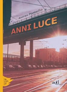 Anni luce - Andrea Pomella - copertina