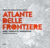 Libro Atlante delle frontiere. Muri, conflitti, migrazioni Bruno Tertrais Delphine Papin