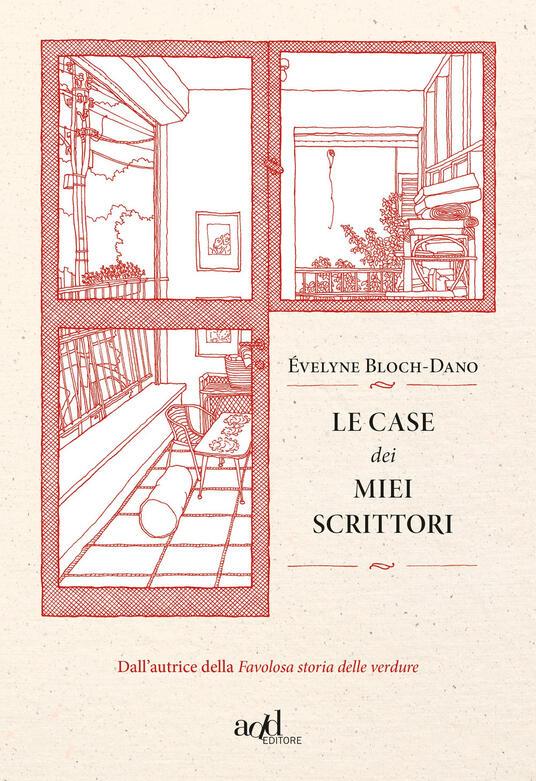 Le case dei miei scrittori - Évelyne Bloch-Dano - copertina