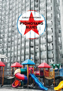 Pyongyang blues - Carla Vitantonio - ebook