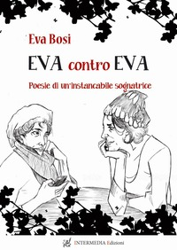 Eva contro Eva. Poesie di un'instancabile sognatrice - Bosi Eva - wuz.it