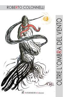 Oltre l'ombra del vento - Roberto Colonnelli - copertina