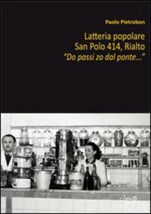 Capturtokyoedition.it Latteria popolare. San Polo 414, Rialto. «Do passi zo dal ponte...» Image