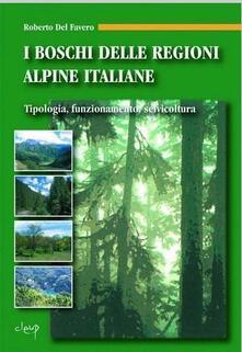Montagneinnoir.it I boschi delle regioni alpine italiane. Tipologia, funzionamento, selvicoltura. Con CD-ROM Image