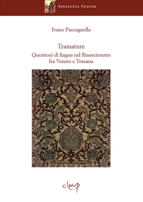 Tramature. Questioni di lingua nel Rinascimento fra Veneto e Toscana
