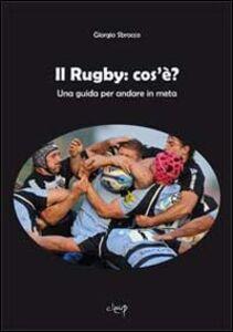 Il rugby: che cos'è. Una guida per andare in meta