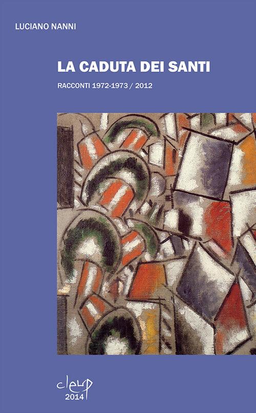 La caduta dei santi. Racconti 1972-1973/2012