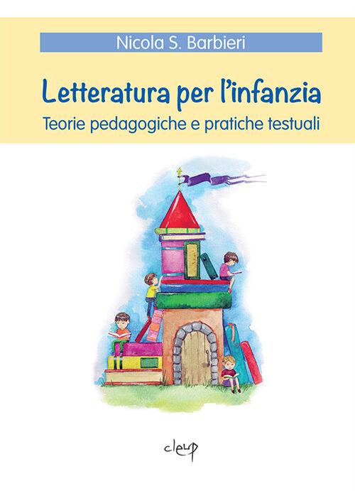 Letteratura per l'infanzia. Teorie pedagogiche e pratiche testuali