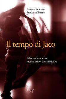 Daddyswing.es Il tempo di Jaco. Laboratorio creativo. Musica teatro danza educativa. Con CD Audio Image