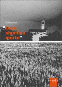 «Luce significa morte». La vita quotidiana a Pozzonovo durante la seconda guerra mondiale (1943-45)