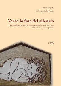 Verso la fine del silenzio. Recenti sviluppi in tema di violenza maschile contro le donne, diritti umani e prassi operative