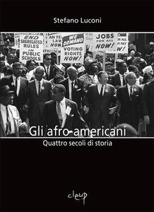 Gli afro-americani. Quattro secoli di storia