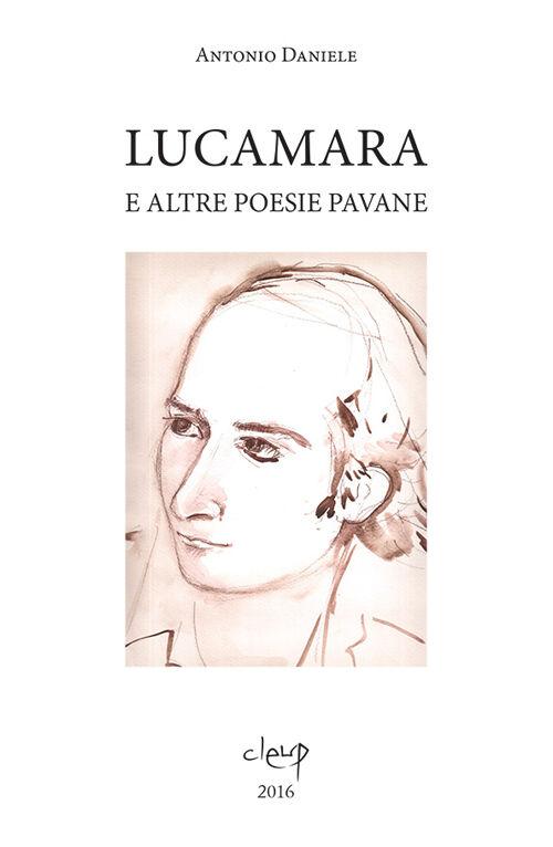 Lucamara e altre poesie pavane. Ediz. multilingue