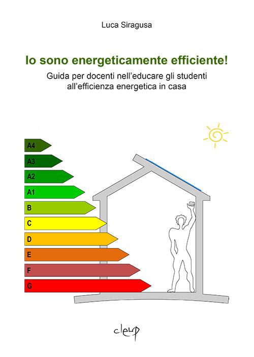 Io sono energeticamente efficiente! Guida per docenti nell'educare gli studenti all'efficienza energetica in casa