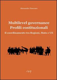 Multilevel governance. Profili costituzionali. Il coordinamento tra Regioni, Stato e UE