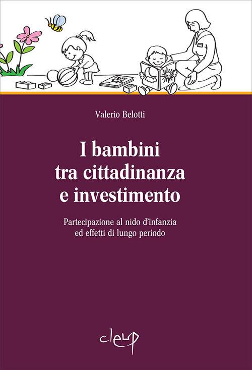 I bambini tra cittadinanza e investimento. Partecipazione al nido d'infanzia ed effetti di lungo periodo