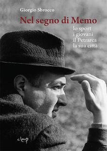 Nel segno di Memo. Lo sport, i giovani, il Petrarca, la sua città.pdf