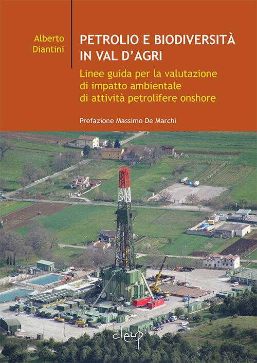 Petrolio e biodiversità in Val d'Agri. Linee guida per la valutazione di impatto ambientale di attività petrolifere onshore