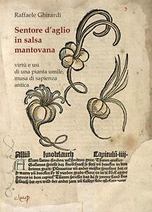 Sentore d'aglio in salsa mantovana. Virtù e usi di una pianta umile, musa di sapienza antica