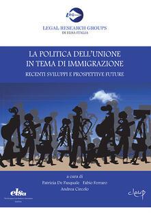 La politica dellUnione in tema di immigrazione. Recenti sviluppi e prospettive future.pdf