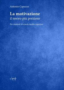 La motivazione. Il tesoro più prezioso. Per studenti di scuola media superiore.pdf