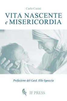 Vita nascente e misericordia - Carlo Casini - copertina