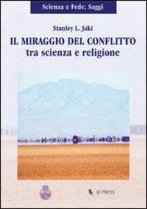 Il miraggio del conflitto tra scienza e religione
