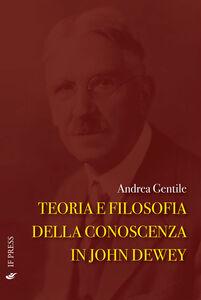 Teoria e filosofia della conoscenza in John Dewey