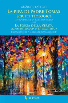 La pipa di padre Tomas. Scritti teologici - Gianni T. Battisti - copertina