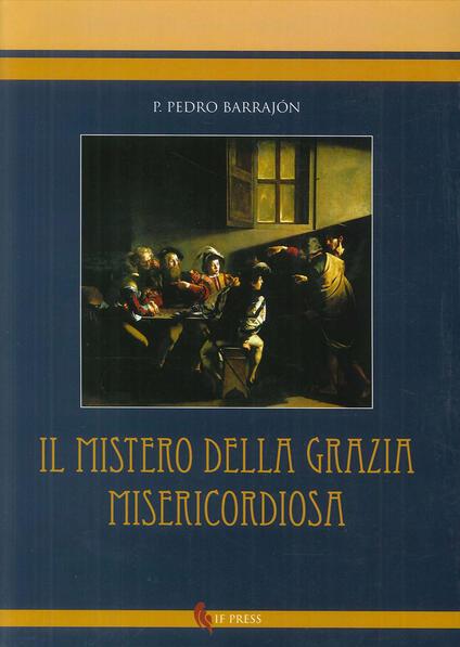 Mistero della grazia misericordiosa - Pedro Barrajón - copertina