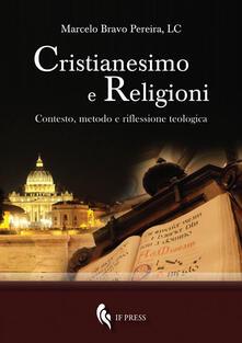 Cristianesimo e religioni. Contesto, metodo e riflessione teologica - Marcelo Bravo Pereira - copertina