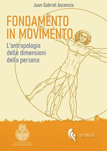 Voluntariadobaleares2014.es Fondamento in movimento. L'antropologia delle dimensioni della persona Image