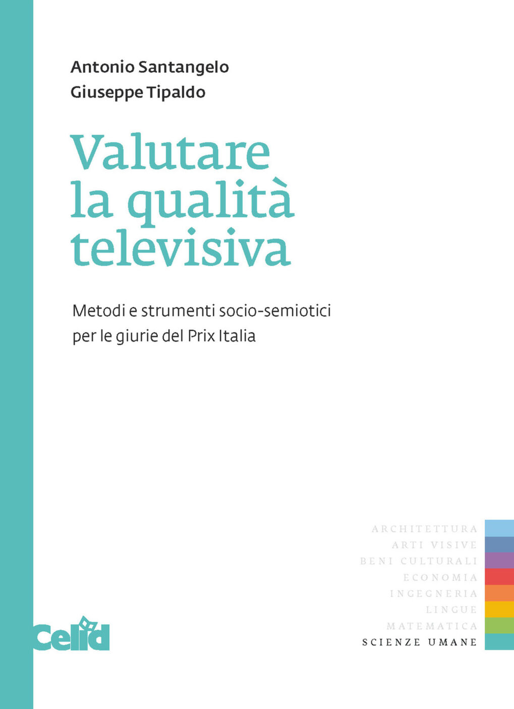 Valutare la qualità televisiva. Metodi e strumenti socio-semiotici perle giurie del Prix Italia