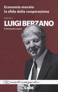 Economia morale. La sfida della cooperazione. Intervista a Luigi Berzano di Alessandra Luciano