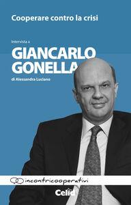 Cooperare contro la crisi. Intervista a Giancarlo Gonella di Alessandra Luciano
