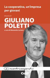 La cooperativa, un'impresa per giovani. Discorso di Giuliano Poletti