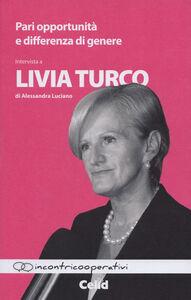 Pari opportunità e differenze di genere. Intervista a Livia Turco di Alessandra Luciano