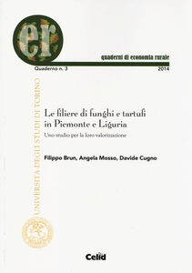 Le filiere di funghi e tartufi in Piemonte e Liguria. Uno studio per la loro valorizzazione