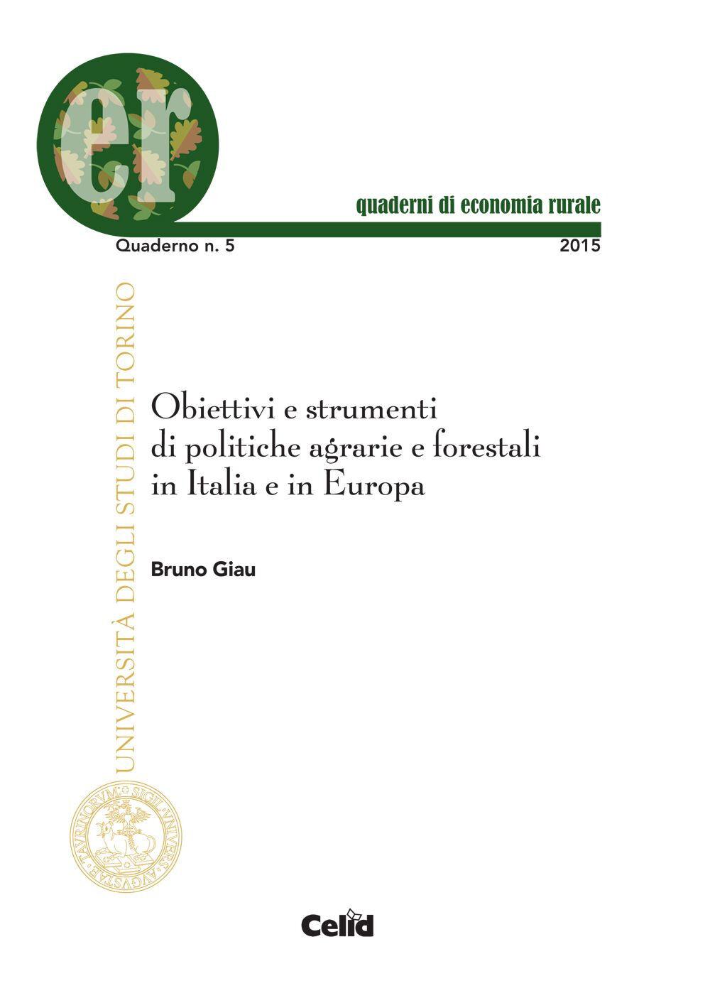 Obiettivi e strumenti di politiche agrarie e forestali in Italia e in Europa