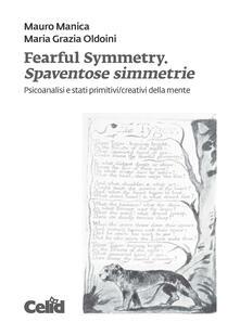 Fearful symmetry. Spaventose simmetrie. Psicoanalisi e stati primitivi/creativi della mente.pdf
